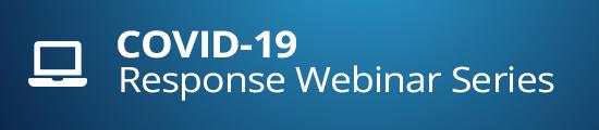 COVID-19 Response Webinar Series