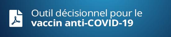 Outil décisionnel pour le vaccin anti-COVID-19